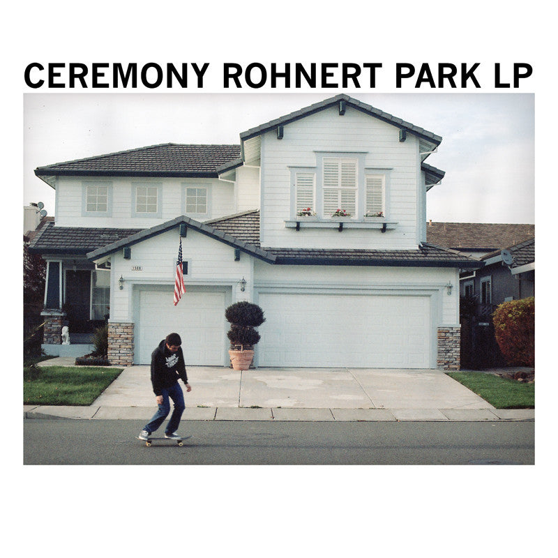 "Ceremony ""Rohnert Park"" LP - Dead Tank Records"