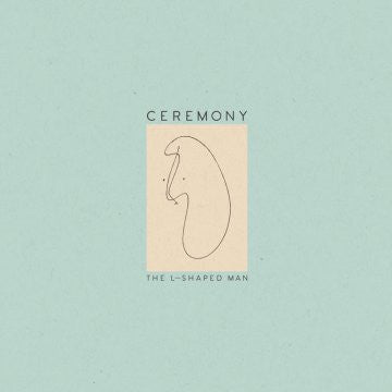 "Ceremony ""The L-Shaped Man"" LP - Dead Tank Records"