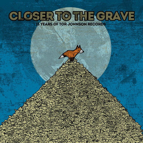 "V/A ""Closer To The Grave - 15 Years Of Tor Johnson Records"" LP"