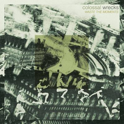 "Colossal Wrecks ""Waste the Moments"" LP - Dead Tank Records"