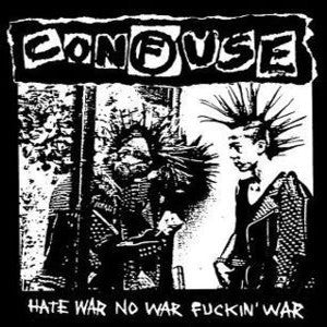 "Confuse ""Hate War No War Fucking War"" LP - Dead Tank Records"