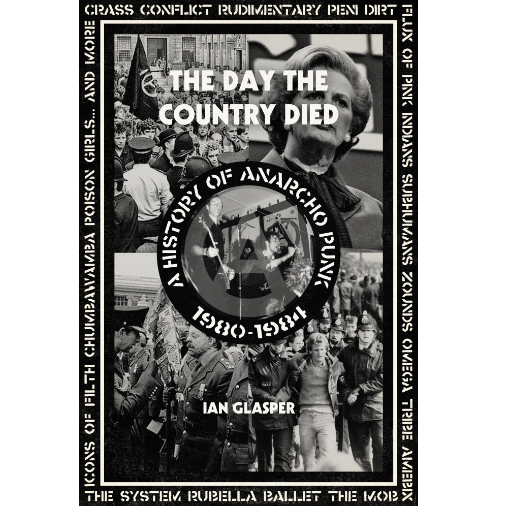 The Day the Country Died: A History of Anarcho Punk 1980–1984 - Book