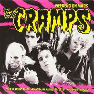 "Cramps, The ""Weekend On Mars-Club 57, Irving Plaza, New York, NY Aug. 18, 1979-FM Radio Broadcast"" LP - Dead Tank Records"