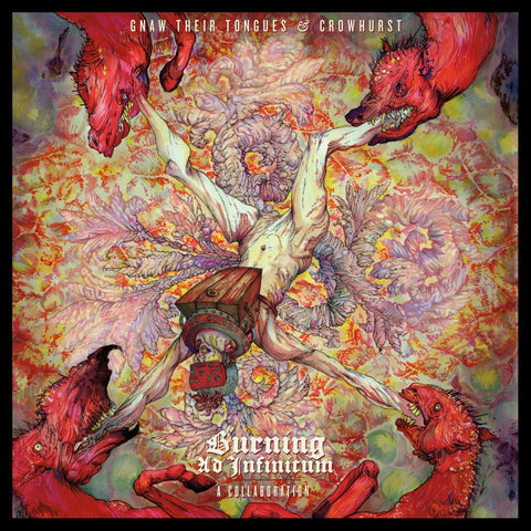 "Crowhurst and Gnaw Their Tongues ""Burning Ad Infinitum: A Collaboration"" LP"