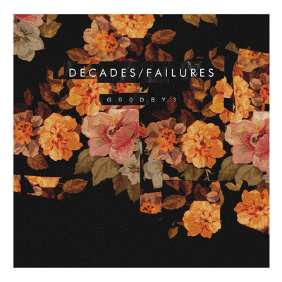 "Decades/Failures ""G00DBY3"" LP - Dead Tank Records"