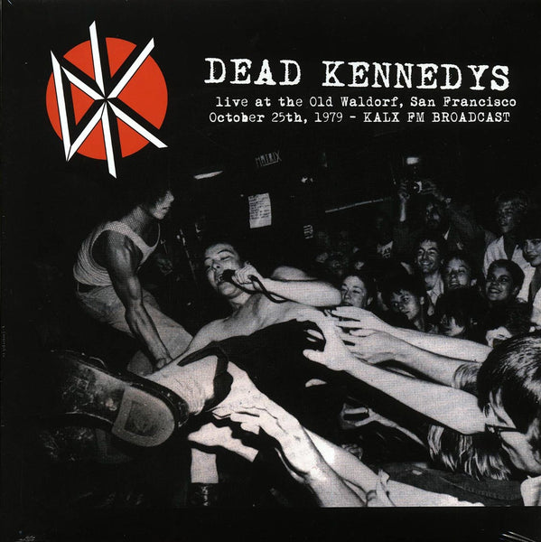 "Dead Kennedys ""Live At The Old Waldorf, San Francisco, October 25th, 1979"" LP"