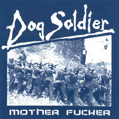 "Dog Soldier ""Mother Fucker"" 7"""
