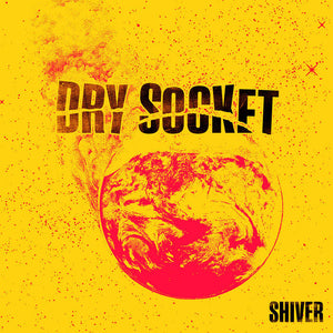 "Dry Socket ""Shiver"" 7"""