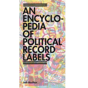 An Encyclopedia of Political Record Labels - Book