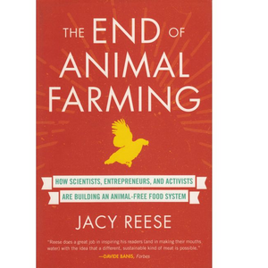 "The End of Animal Farming ""How Scientists, Entrepreneurs, and Activists Are Building an Animal-Free Food System"" - Book"