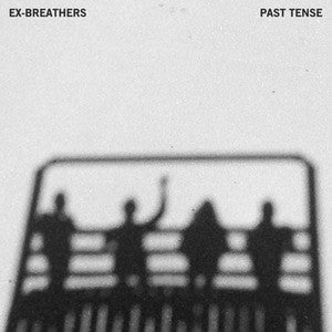 "Ex-Breathers ""Past Tense"" LP - Dead Tank Records"