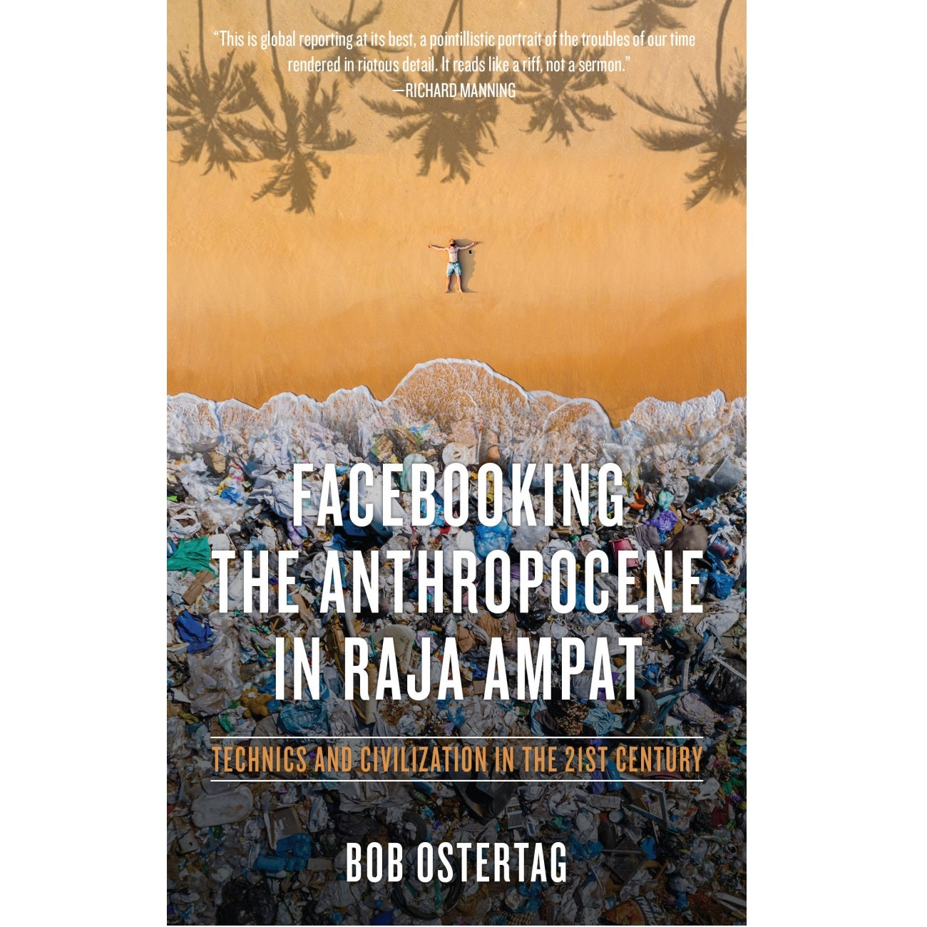 Facebooking the Anthropocene in Raja Ampat: Technics and Civilization in the 21st Century - Book