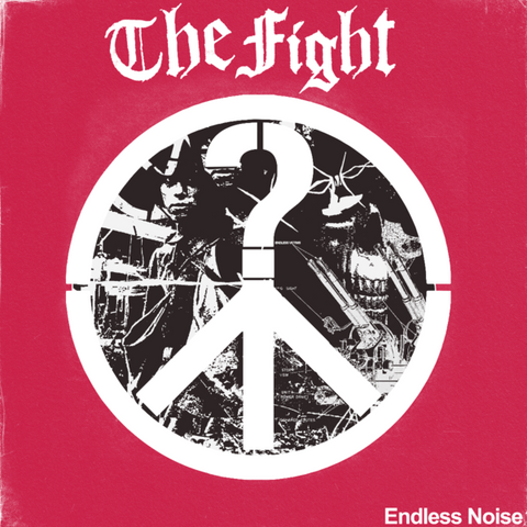 "Fight, The ""Endless Noise"" LP"