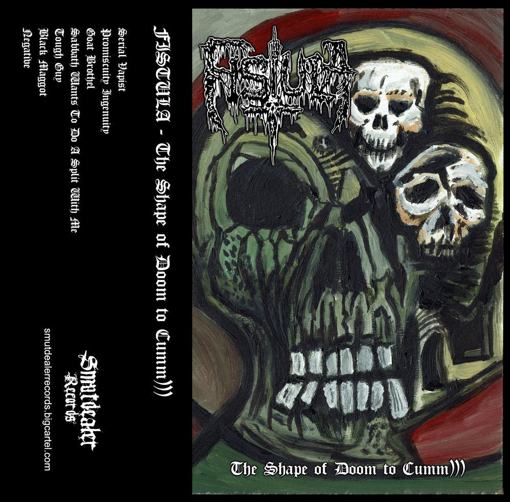 "Fistula ""The Shape of Doom to Cumm)))"" TAPE"