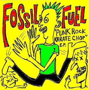 "Fossil Fuel ""Punk Rock Karate Chop"" 7"""