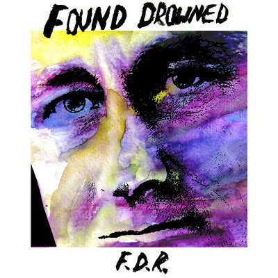 "Found Drowned ""FDR"" 7"""