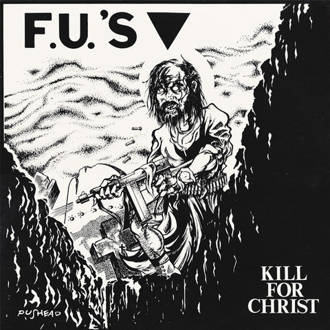 "FU's ""Kill for Christ"" LP - Dead Tank Records"