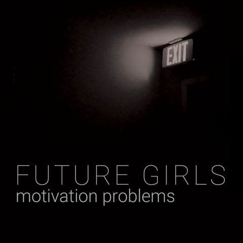 "Future Girls ""Motivation Problems"" TAPE"