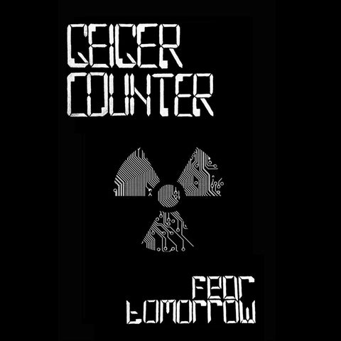 "Geiger Counter ""Fear Tomorrow"" Tape"
