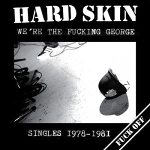 "Hard Skin ""We're The Fucking George"" LP"