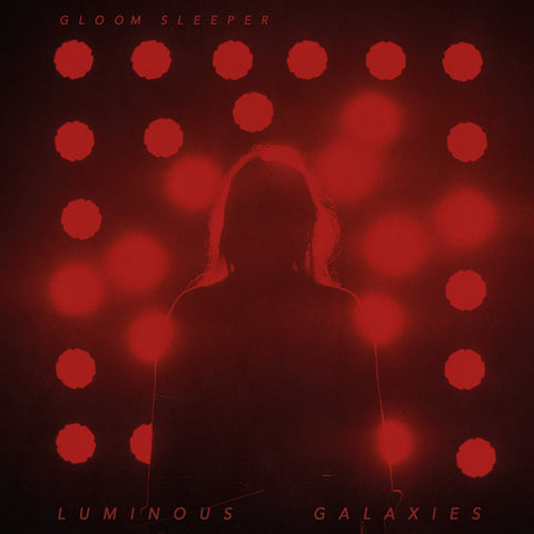 "Gloom Sleeper ""Luminous Galaxies"" LP"