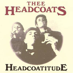 "Headcoats, Thee ""Headcoatitude"" LP - Dead Tank Records"