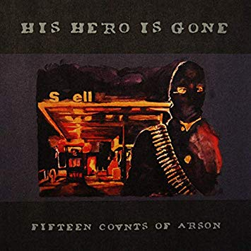 "His Hero is Gone ""15 Counts of Arson"" LP"