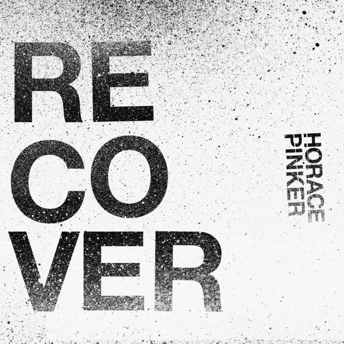 "Horace Pinker ""Recover"" 7"" - Dead Tank Records"