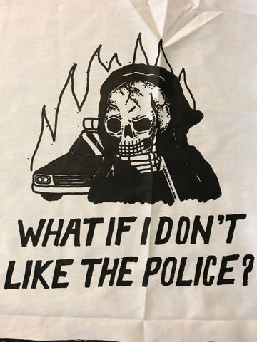 What If I Don't Like The Police - Back Patch