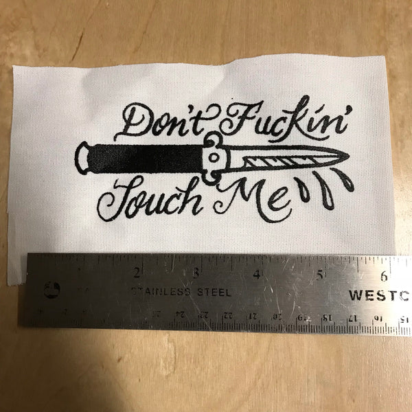 Don't Fuckin' Touch Me - Patch