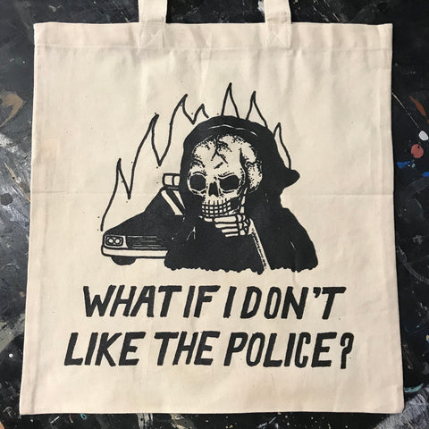 What If I Don't Like The Police?  - Tote
