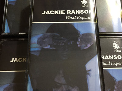"Jackie Ransom ""Final Exposure"" Tape - Dead Tank Records"