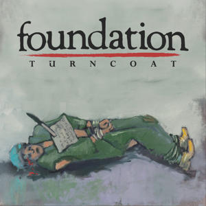 "Foundation ""Turncoat"" 12"" - Dead Tank Records"