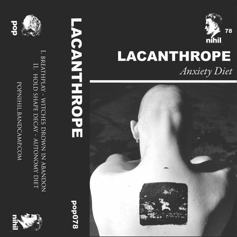 "Lacanthrope ""Anxiety Diet"" TAPE"