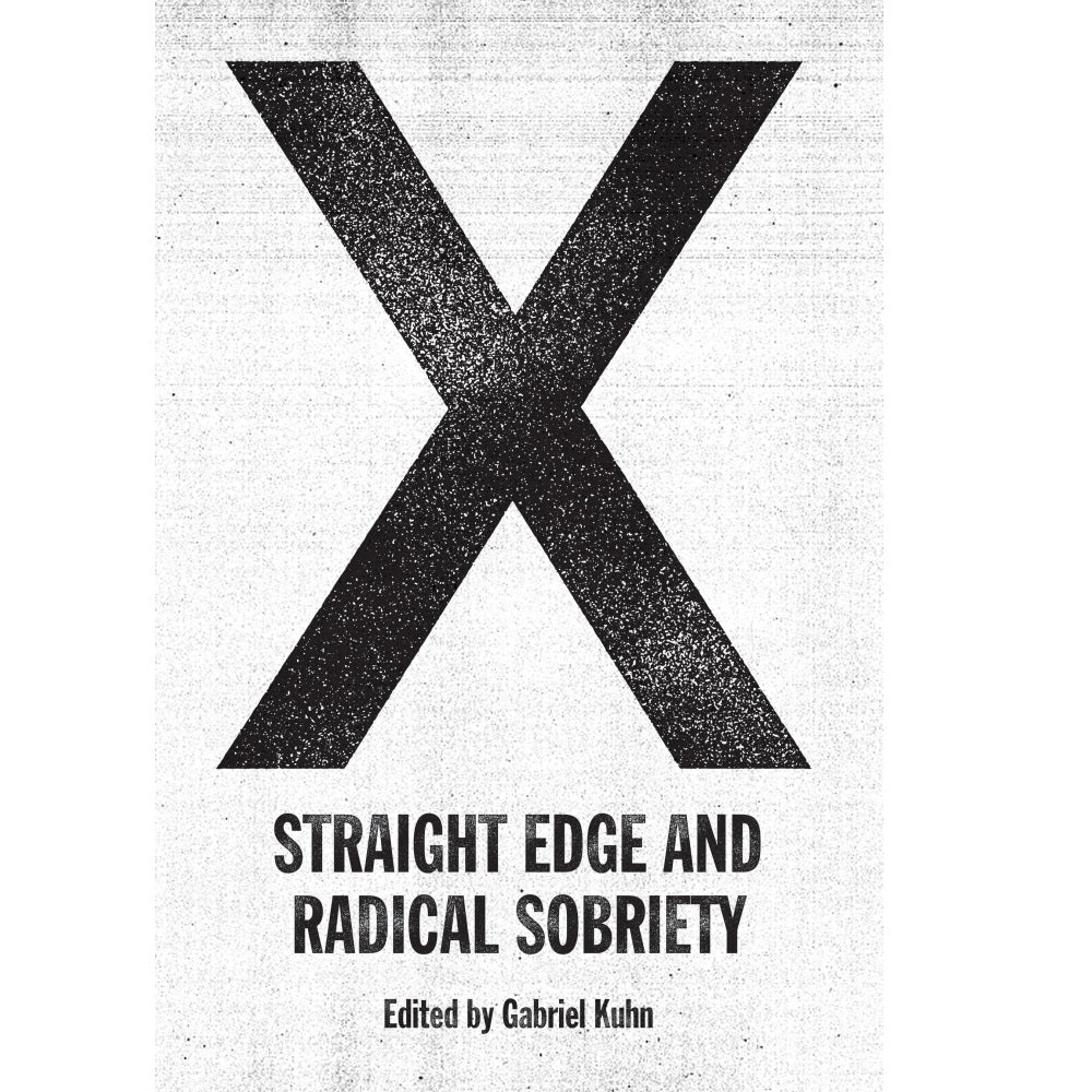 X: Straight Edge and Radical Sobriety - Book