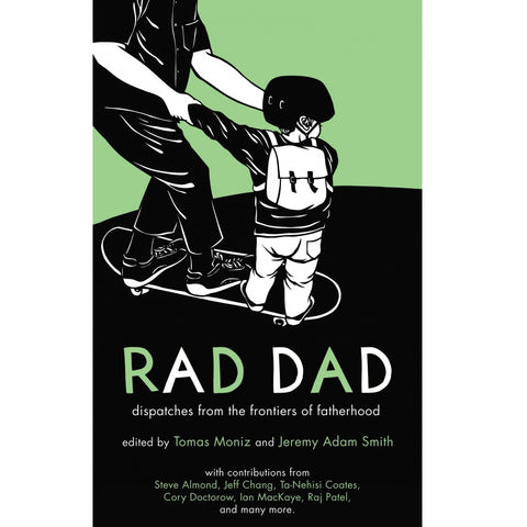 Rad Dad: Dispatches from the Frontiers of Fatherhood - Book