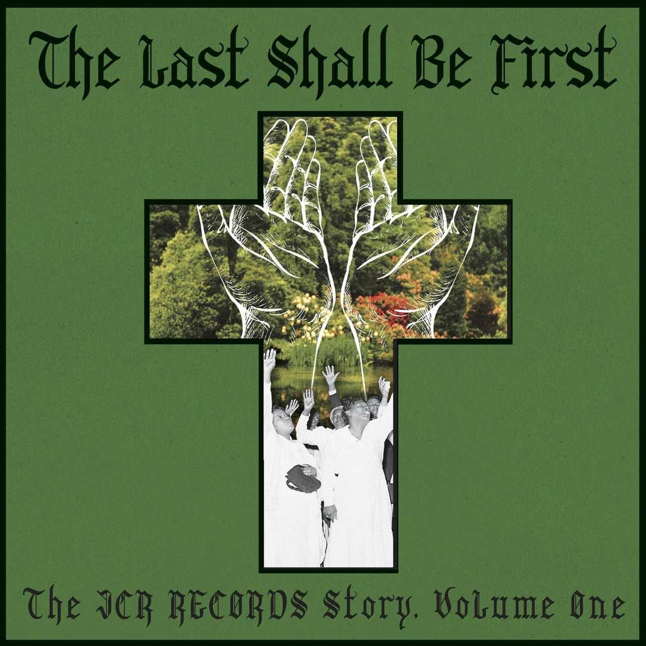 "V/A ""The Last Shall Be The First: The JCR Records Story"" LP"