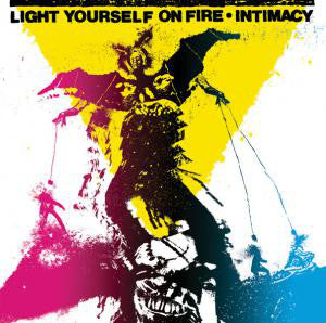 "Light Yourself on Fire ""Intimacy"" TAPE"