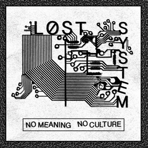 "Lost System ""No Meaning No Culture"" 7"" - Dead Tank Records"