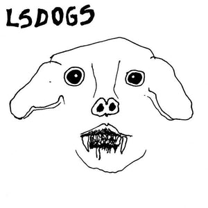 "LSDogs ""Creep"" 7"" - Dead Tank Records"