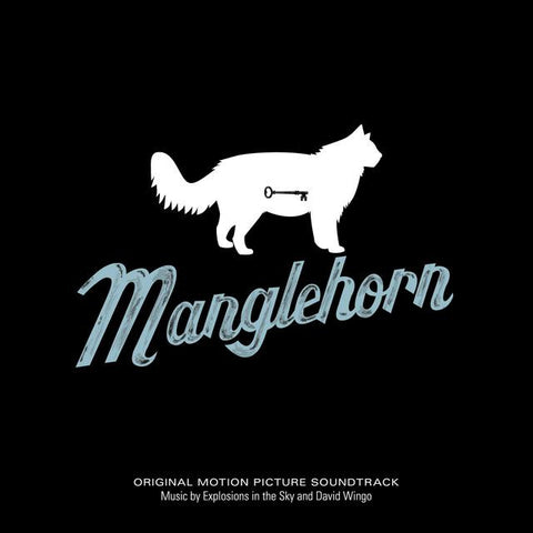 "Explosions in the Sky and David Wingo ""Manglehorn: An Orginal Motion Picture Soundtrack"" LP"