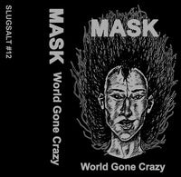 "Mask ""World Gone Crazy"" TAPE"