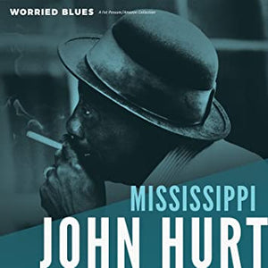 "Mississippi John Hurt ""Worried Blues"" LP"