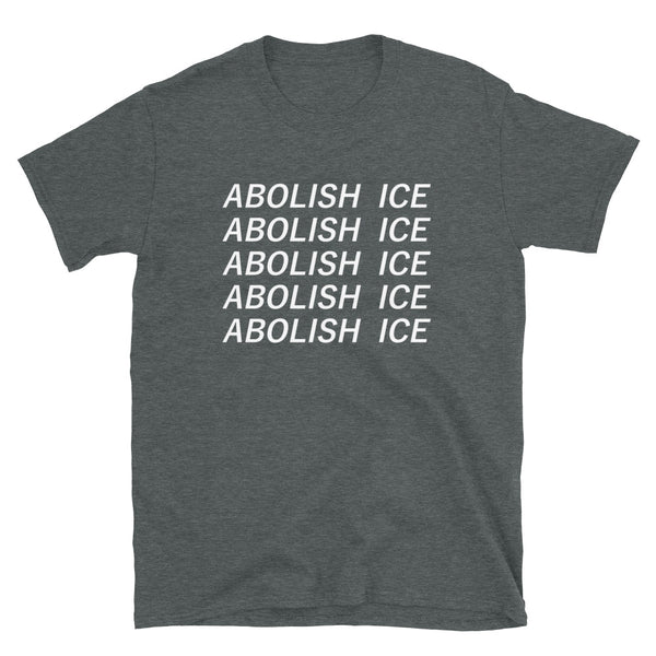 Abolish ICE - Shirt
