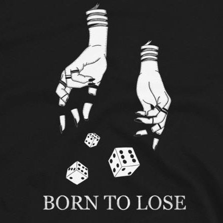 Born to Lose - Shirt