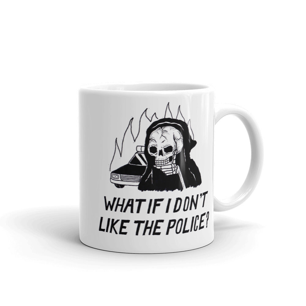 What If I Don't Like The Police? - Mug