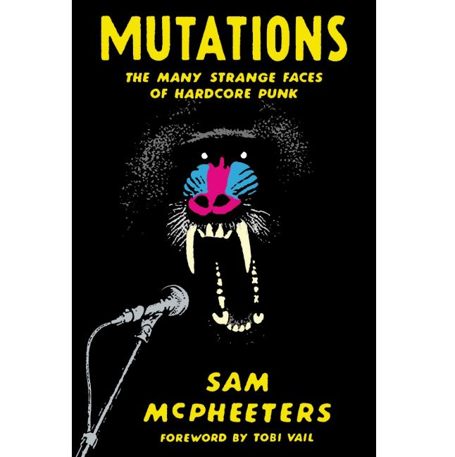 "Mutations ""The Many Strange Faces of Hardcore Punk"" - Book"