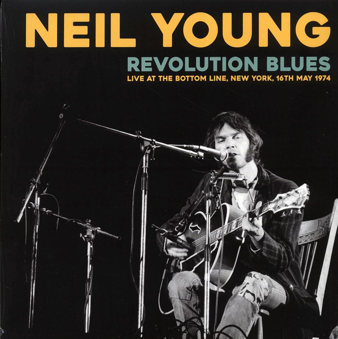"Neil Young ""Revolution Blues: Live At The Bottom Line, New York, 16th May 1974"" LP"