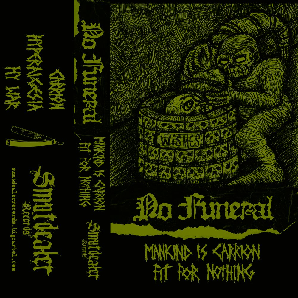 "No Funeral ""Mankind Is Carrion, Fit For Nothing"" Tape"