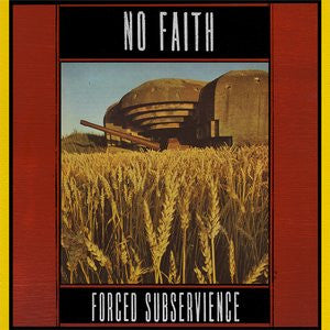 "No Faith ""Forced Subservience"" LP"